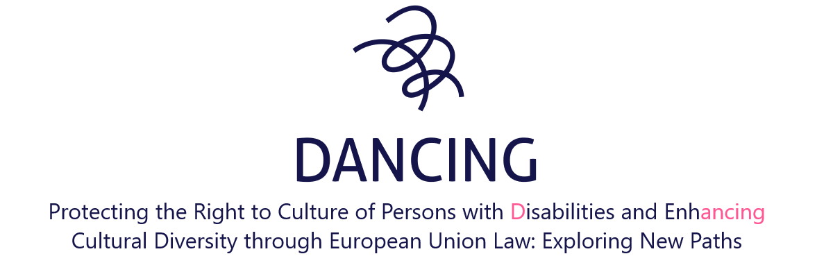 DANCING Logo and title - Protecting the Right to Culture of Persons with Disabilities and Enhancing Cultural Diversity through European Union Law: Exploring New Paths